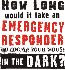 How Long Would it Take an Emergency Responder to FIND YOUR HOUSE IN THE DARK?